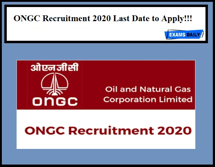 ONGC Recruitment 2020 Last Date to Apply!!!