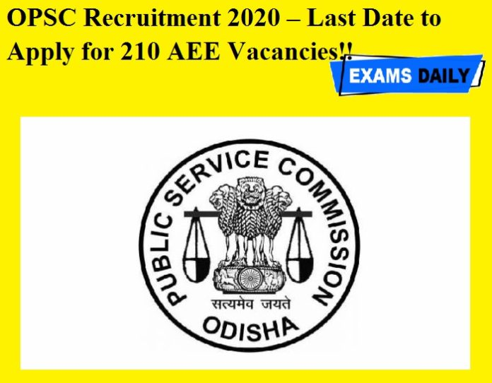 OPSC Recruitment 2020 OUT – Last Date to Apply for 210 AEE Vacancies!!