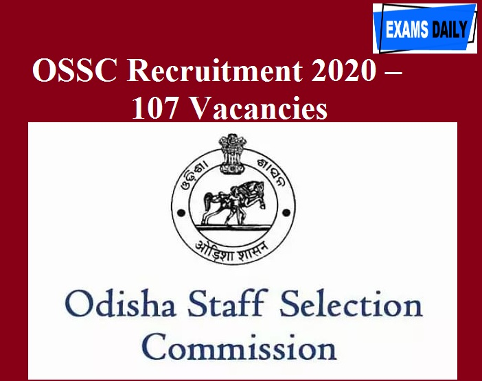 OSSC Recruitment 2020 – 107 Vacancies