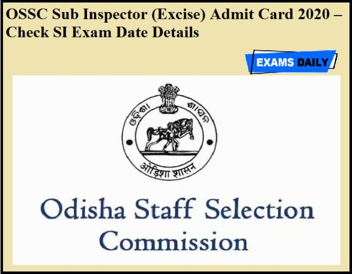 OSSC Sub Inspector (Excise) Admit Card 2020 – Check SI Exam Date Details