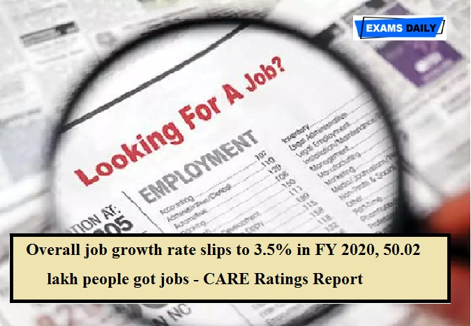 Overall job growth rate slips to 3.5% in FY 2020, 50.02 lakh people got jobs - CARE Ratings Report
