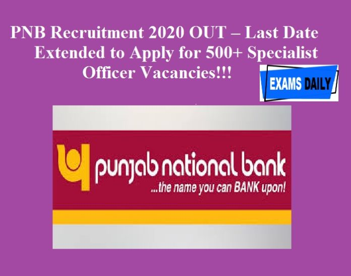 PNB Recruitment 2020 OUT – Last Date Extended to Apply for 500+ Specialist Officer Vacancies!!!