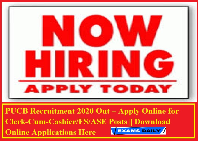 PUCB Recruitment 2020 Out – Apply Online for Clerk-Cum-Cashier FS ASE Posts