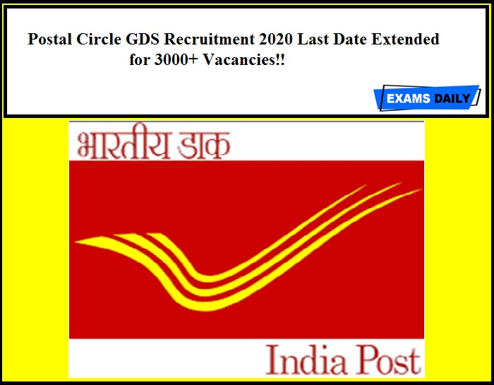 Postal Circle GDS Recruitment 2020 Last Date Extended for 3000+ Vacancies!!