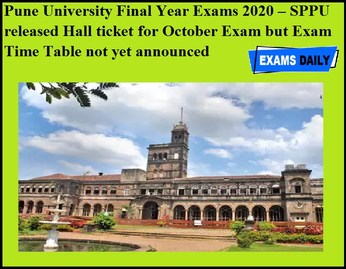 Pune University Final Year Exams 2020 – SPPU released Hall ticket for October Exam but Exam Time Table not yet announced