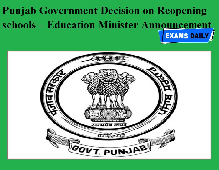 Punjab Government Decision on Reopening schools – Education Minister Announcement