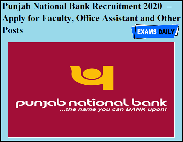 Punjab National Bank Recruitment 2020 OUT – Apply for Faculty, Office Assistant and Other Posts