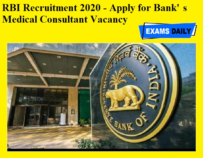 RBI Recruitment 2020 - Apply for Banks Medical Consultant Vacancy