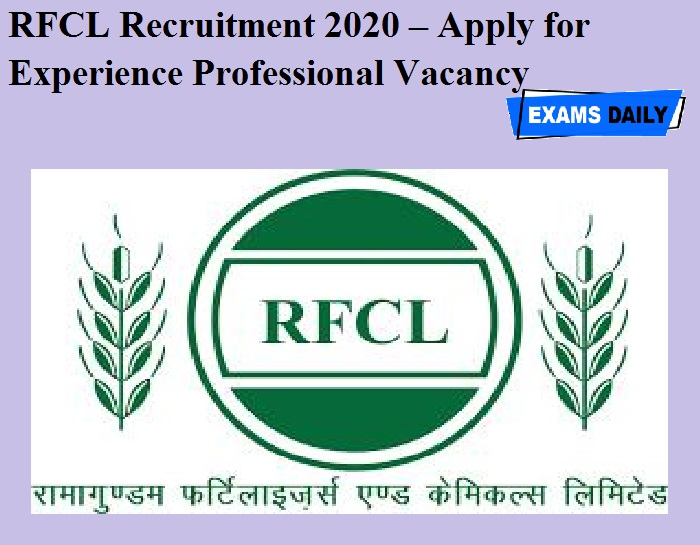 RFCL Recruitment 2020 OUT – Apply for Experience Professional Vacancy