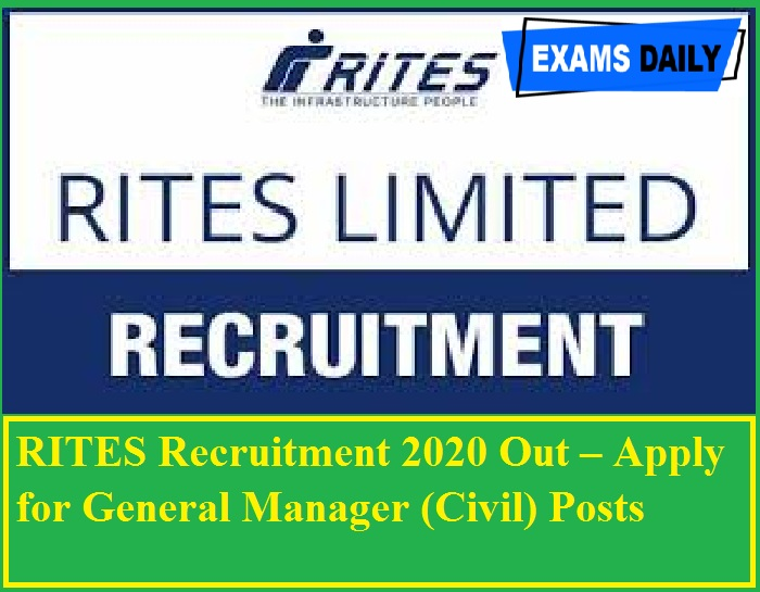 RITES Recruitment 2020 Out – Apply for General Manager (Civil) Posts