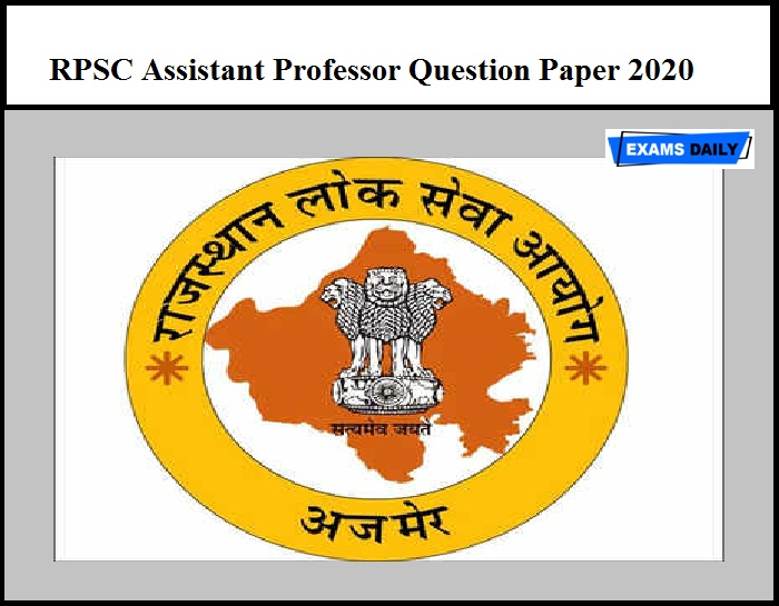 RPSC Assistant Professor Question Paper 2020 Released – Download Here