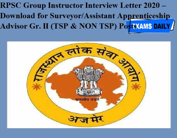 RPSC Group Instructor Interview Letter 2020 OUT – Download for Surveyor-Assistant Apprenticeship Advisor Gr. II (TSP & NON TSP) Posts