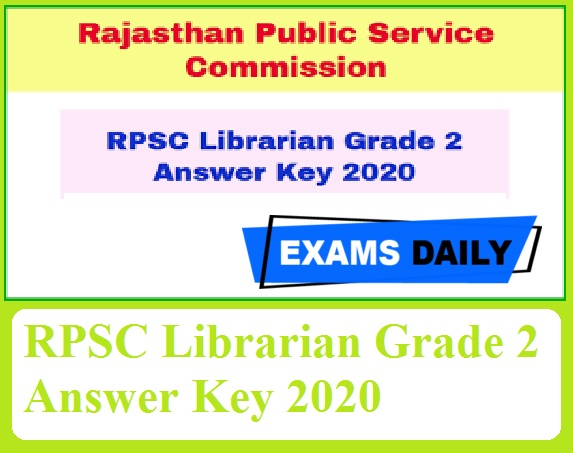 RPSC Librarian Grade 2 Answer Key 2020 Out – Download Veterinary Officer Exam Key Here!!!