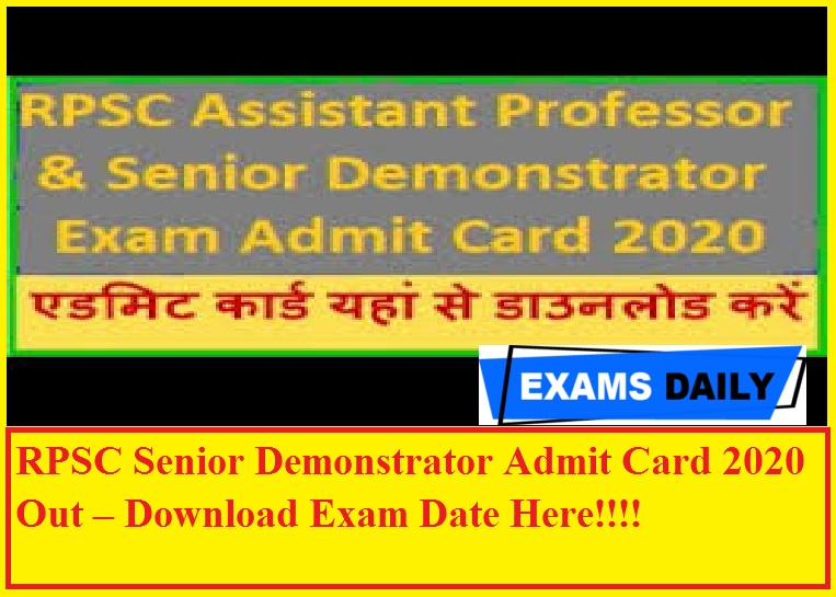 RPSC Senior Demonstrator Admit Card 2020 Out – Download Exam Date Here!!!!