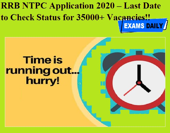RRB NTPC Application 2020 – Last Date to Check Status for 35000+ Vacancies!!