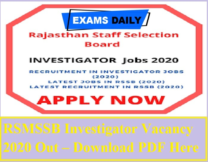 RSMSSB Investigator Vacancy Notice 2020 Out – Download PDF Here