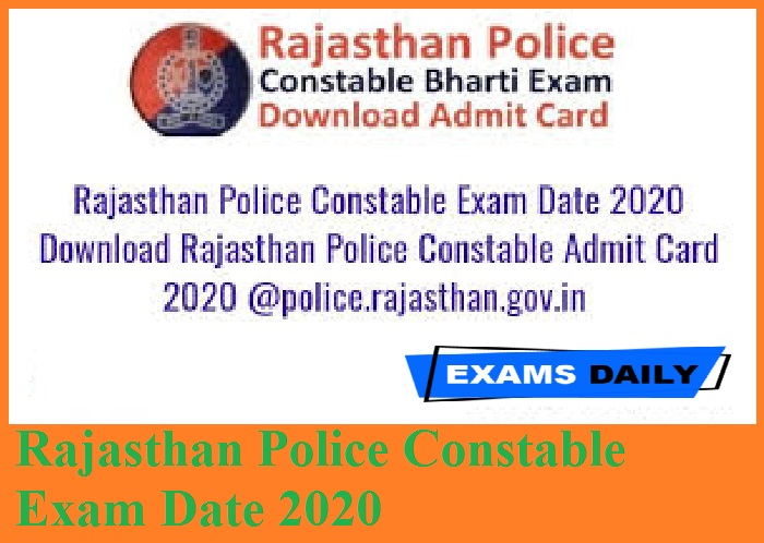 Rajasthan Police Constable Exam Date 2020 out – Download Schedule and Other Details Here
