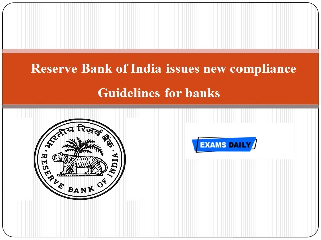 Reserve Bank of India issues new compliance guidelines for banks