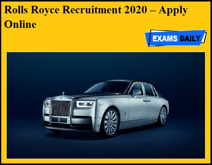 Rolls Royce Recruitment 2020 OUT – Apply Online