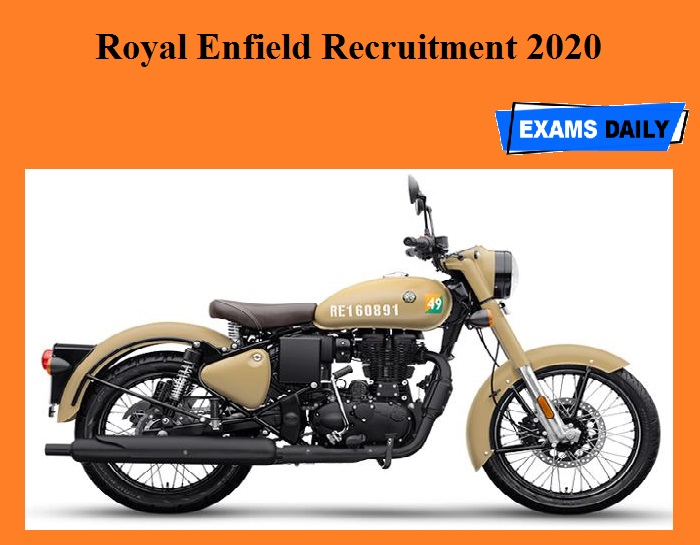 Royal Enfield Recruitment 2020 OUT