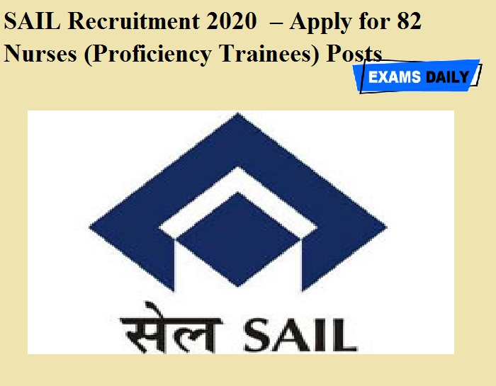 SAIL Recruitment 2020 OUT – Apply for 82 Nurses (Proficiency Trainees) Posts