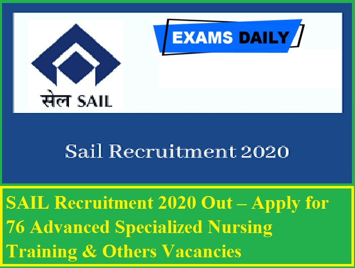 SAIL Recruitment 2020 Out – Apply for 76 Advanced Specialized Nursing Training & Others Vacancies