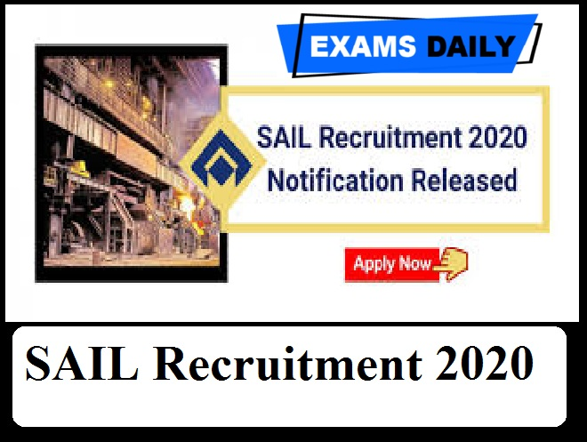 SAIL Recruitment 2020 Out – Last Date for Apply Online