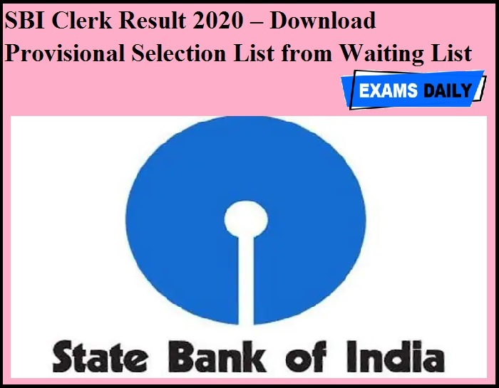 SBI Clerk Result 2020 OUT – Download Provisional Selection List from Waiting List