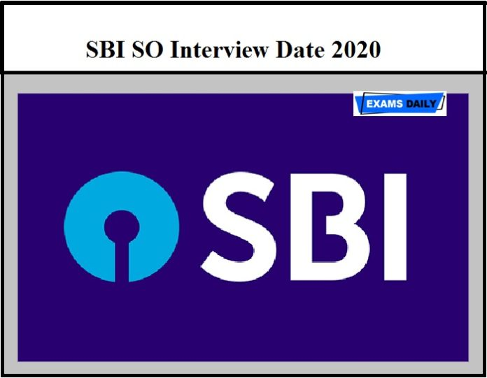 SBI SO Interview Date 2020 Released – Download Walk-In Date & Time Here