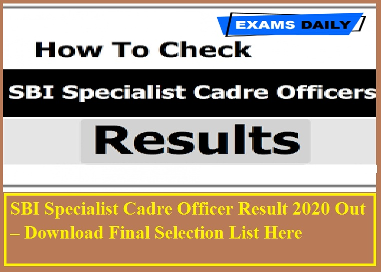 SBI Specialist Cadre Officer Result 2020 Out – Download Final Selection List Here