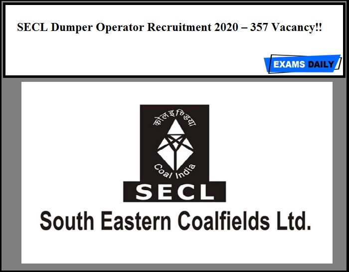 SECL Recruitment 2020 Out – 357 Dumper Operator Vacancy!!