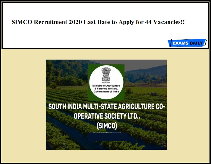SIMCO Recruitment 2020 Last Date to Apply for 44 Vacancies!!