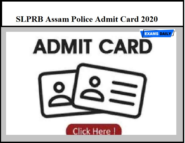 SLPRB Assam Police Admit Card 2020 OUT – Download Sub-Inspector Exam Date Here