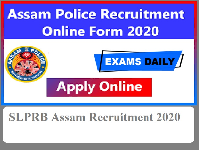 SLPRB Assam Recruitment 2020 Out – Apply Online for 133 SI & Others Here!!!!