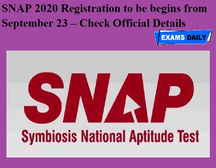 SNAP 2020 Registration to be begins from September 23 – Check Official Details