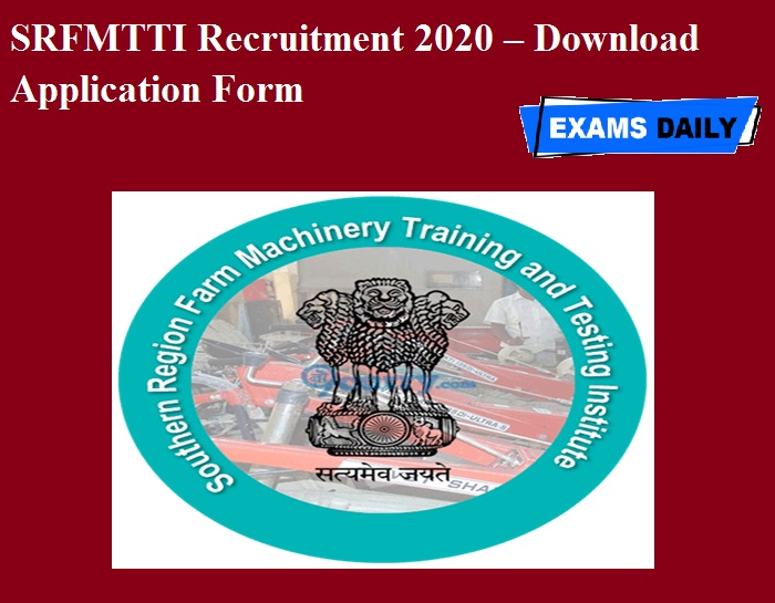 SRFMTTI Recruitment 2020 OUT – Download Application Form