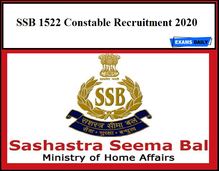 SSB 1522 Constable Recruitment 2020 Out – Download Notification, General Instructions & Selection Process!!