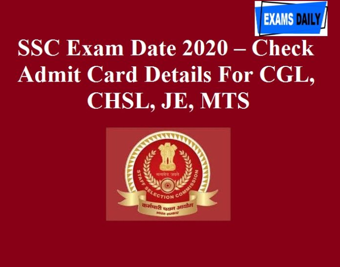 SSC Exam Date 2020 – Check Admit Card Details For CGL, CHSL, JE, MTS