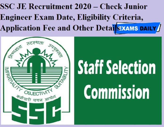SSC JE Recruitment 2020 – Check Junior Engineer Exam Date, Eligibility Criteria, Application Fee and Other Details