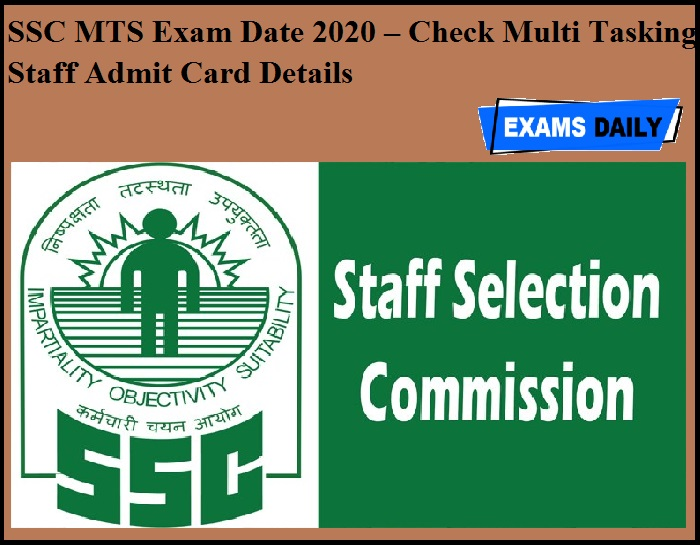 SSC MTS Exam Date 2020 – Check Multi Tasking Staff Admit Card Details