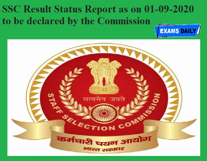 SSC Result Status Report as on 01-09-2020 to be declared by the Commission