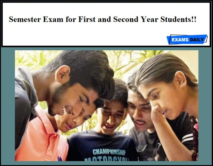 Semester Exam for First and Second Year Students!!