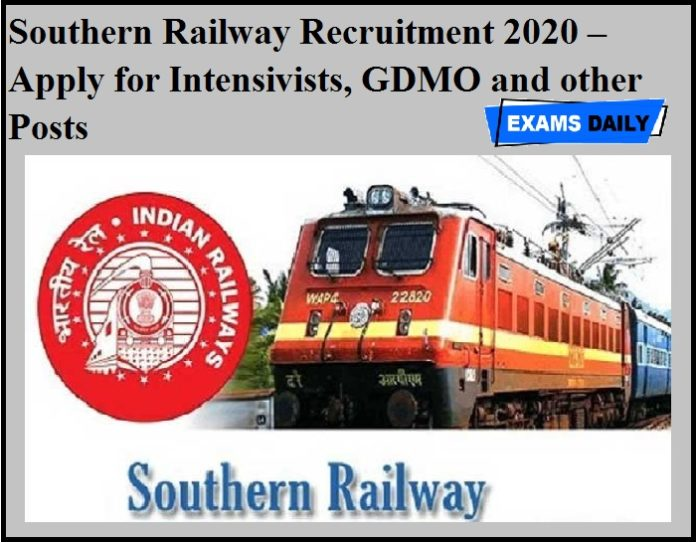 Southern Railway Recruitment 2020 OUT – Apply for Intensivists, GDMO and other Posts
