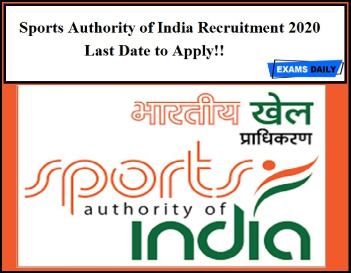 Sports Authority of India Recruitment 2020 Last Date to Apply!!