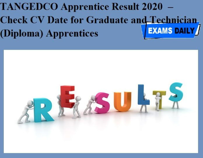 TANGEDCO Apprentice Result 2020 OUT – Check CV Date for Graduate and Technician (Diploma) Apprentices