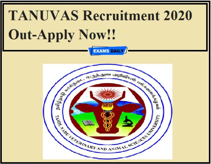 TANUVAS Recruitment 2020 Out-Apply Now!!