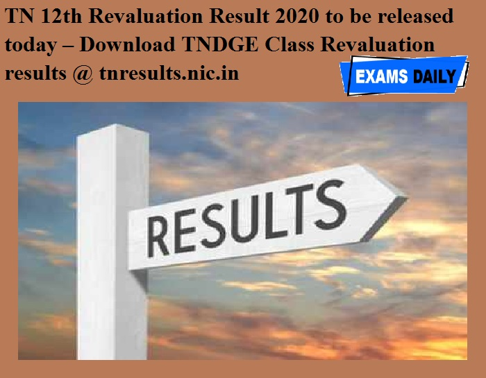 TN 12th Revaluation Result 2020 to be released today – Download TNDGE Class Revaluation results @ tnresults.nic.in