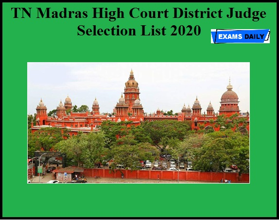 TN Madras High Court District Judge Selection List 2020 OUT