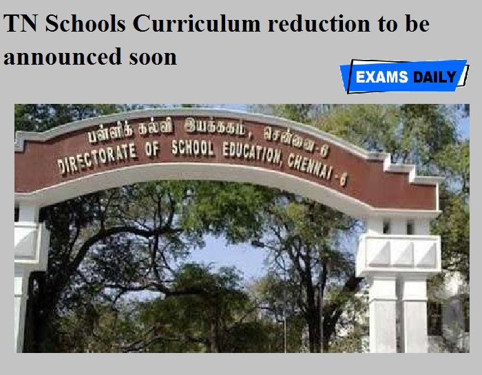 TN Schools Curriculum reduction to be announced soon