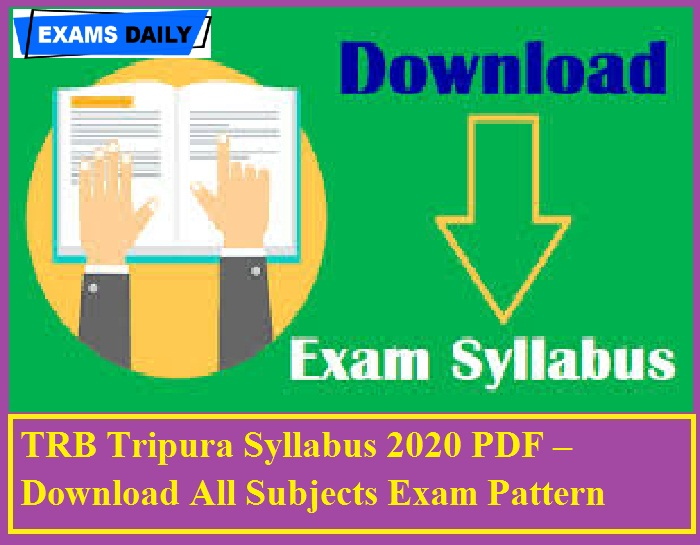 TRB Tripura Syllabus 2020 PDF – Download All Subjects Exam Pattern Here
